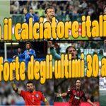 Vota il più forte calciatore italiano degli ultimi 30 anni – SONDAGGIO